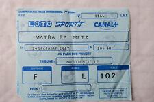 Billet Matra RP / METZ  19 décembre 1987    Matra Racing Paris /  FC Metz