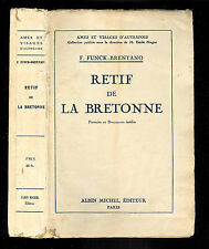 "F. Funck-Brentano : Retif de La bretonne "" Biographie "" Albin Michel - 1928"