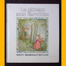 LE GÂTEAU AUX CAROTTES Nonny Hogrogian 1979