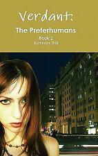 Verdant : The Preterhumans Book 2 by Katherine Bell (2011, Hardcover)