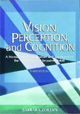 Vision, Perception, and Cognition: A Manual for the Evaluation and Treatment of