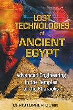 Lost Technologies of Ancient Egypt by Christopher Dunn (author)