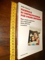 GG LIBRO: Manuale di sopravvivenza per padri separati ALDO DINACCI – ED. GRIFO