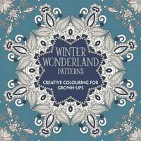 Winter Wonderland Patterns: Creative Colouring for Grown-ups, Various, Used Exce