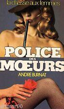 La chasse aux femmes / Police des Moeurs / 3 // André BURNAT // 1 ère Edition