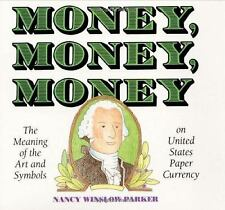 Money, Money, Money: The Meaning of the Art and Symbols on United States Paper C