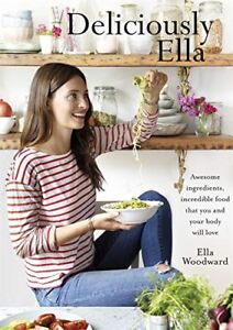Deliciously Ella: Awesome ingredients, incredible food that you and your body.