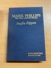 SIGNED BY CAPT MARK PHILLIPS & ANGELA RIPPON MARK PHILLIPS BIOGRAPHY BOOK