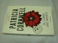 (Patricia Cornwell) il libro dei morti 2008 Mondadori Oscar