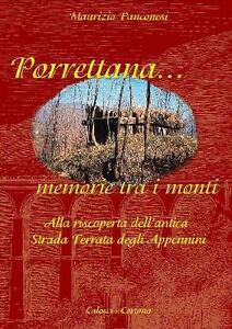 Porrettana Memorie tra i monti - Alla riscoperta dell'antica Strada Ferrata...