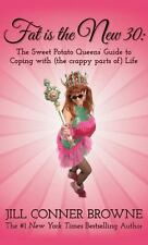 Fat Is The New 30: The Sweet Potato Queen's Guide To Coping With the crappy par