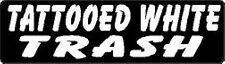 TATTOOED WHITE TRASH HELMET STICKER HARD HAT STICKER