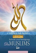 ISLAM-KORAN-SUNNAH- Hisnul Muslim - Schutz und Festigung des Muslim - NEU