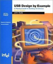 USB Design by Example: A Practical Guide to Building I/O Devices (2nd Edition) J