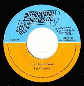 "OVATIONS-too much war    in ternational records ltd   7""    (hear)   reggae"