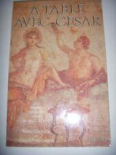 Cuisine: A table avec César: 120 recettes romaines, 1984, TBE