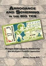 Arrogance and Scheming in the Big Ten: Michigan State's Quest for Membership and