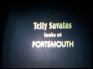 35mm SHORT PROMOTIONAL  FILM: TELLY SAVALAS LOOKS AT PORTSMOUTH (1981)