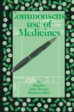 Commonsense Use of Medicines by J. R. Trounce, John Fry and M. Godfrey (2011,...