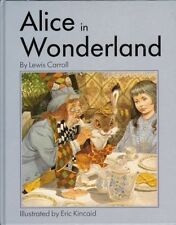 Alice in Wonderland,Lewis Carroll, Eric Kincaid