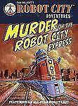 Murder on the Robot City Express: Robot City Adventures, #4 - Acceptable - Colli