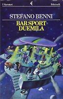 BAR SPORT DUEMILA - STEFANO BENNI