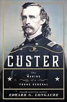 Custer : The Making of a Young General, Hardcover by Longacre, Edward G., ISB...