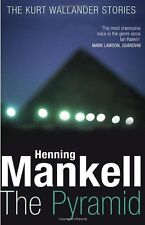 The Pyramid: Kurt Wallander,Henning Mankell,Ebba Segerberg