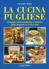 LA CUCINA PUGLIESE. Il meglio della tradizione culinaria in 170 ricette