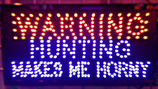 Bright New Design Warning Hunting Makes Me Horny For Led Neon Sign Display
