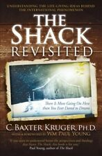 The Shack Revisited: There Is More Going On Here than You Ever Dared to Dream,C