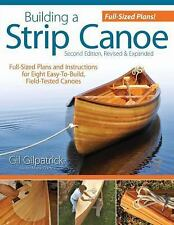 Building a Strip Canoe : Full-Sized Plans and Instructions for Eight...
