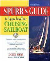 Spurr's Guide To Upgrading Your Cruising Sailboat: By Dan Spurr