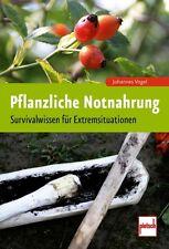 PFLANZLICHE NOTNAHRUNG Survivalwissen Überleben Ernährung Natur Draußen Buch NEU