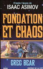 GREG BEAR / FONDATION ET CHAOS..Edition originale Grand format