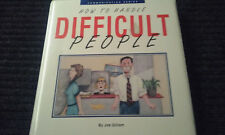 How To Handle DIFFICULT People by Joe Gilliam