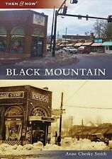 Black Mountain [Then and Now] [NC] [Arcadia Publishing]
