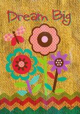 "small garden Flag - Dream Big - Flowers - Lowes - 12.5"" x 18"" (#372J)"