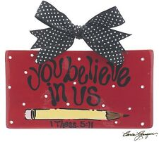 You believe in Us -Teacher Gift - Wall Hanging Plaque 1 Thess. 5:11