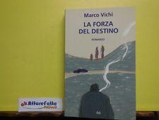L 3.682 LIBRO LA FORZA DEL DESTINO DI MARCO VICHI 2012