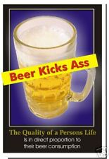 Beer Kicks Ass - The Quality of a Persons Life.. Funny Joke POSTER