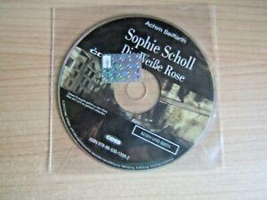 CD AUDIO=SOPHIE SCHOLL=DIE WEISSE ROSE=ACHIM SEIFFARTH