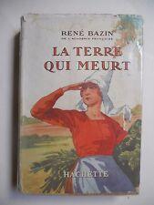 Livre : La terre qui meurt de René Bazin - Hachette - 1930