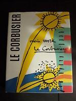 BUCH Le Corbusier -  Mein Werk Charles-Edouard 1.deutsche Auflage Geb. Ausgabe