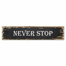SP0105 Never Stop Street Plate Sign Bar Store Shop Cafe Home Kitchen Chic Decor