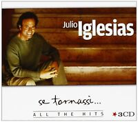 JULIO IGLESIAS - SE TORNASSI-ALL THE HITS 3 CD NEU
