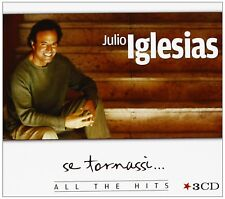 JULIO IGLESIAS - SE TORNASSI-ALL THE HITS 3 CD NEUF