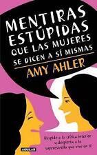 NEW Mentiras estúpidas que las mujeres se dicen a sí mismas (Spanish Edition)