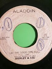 ALADDIN LET THE GOOD TIMES ROLL / FEEL SO GOOD SHIRLEY &LEE 45