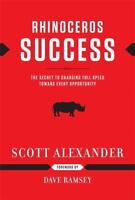 Rhinoceros Success: The Secret To Charging Full Speed Toward Every Opportunit...